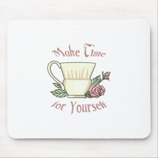 Make Time For Yourself Mouse Pad