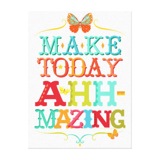 Make Today Ahh-mazing Motivational Canvas Wall Art