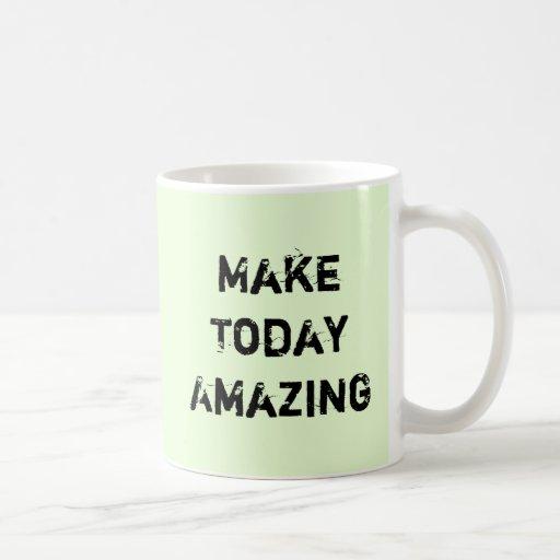 Make Today Amazing Coffee Mug Zazzle
