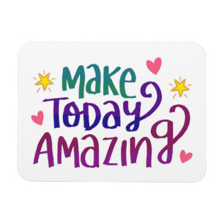 Make Today Amazing Magnet