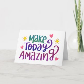 Make Today Amazing Mother's Day Card