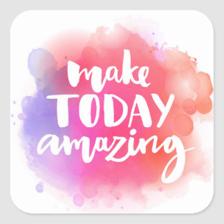 Make Today Amazing Square Sticker