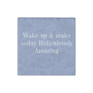 Make today Amazing! Stone Magnet