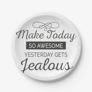 Make today awesome motivational quote paper plate