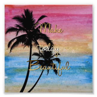 """Make today beautiful"" gold quote Photo Print"