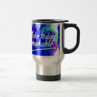 MAKE TODAY REMARKABLE ATTITUDE MOTIVATION QUOTES M TRAVEL MUG