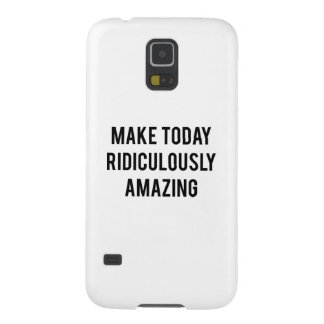 Make Today Ridiculously Amazing Cases For Galaxy S5
