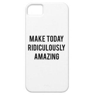 Make Today Ridiculously Amazing iPhone SE/5/5s Case