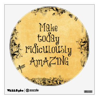 Make Today Ridiculously Amazing Life Quote Wall Sticker