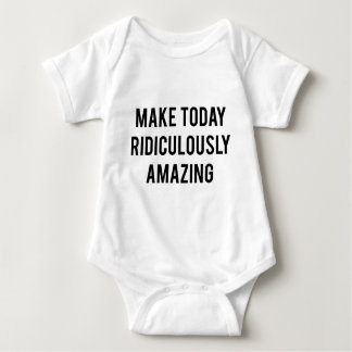 Make Today Ridiculously Amazing Shirts
