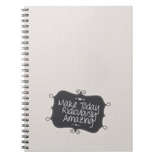 make today ridiculously amazing spiral note books