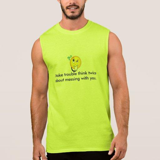 Make trouble think twice--Tshirt