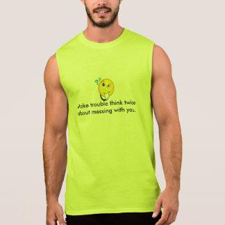Make trouble think twice--Tshirt Sleeveless Shirt