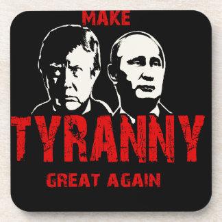Make tyranny great again coaster