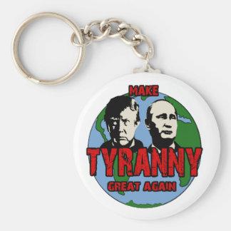 Make tyranny great again keychain