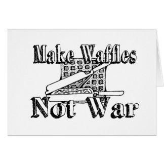 MAKE WAFFLES, Not War Greeting Card