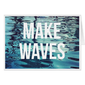 Make Waves Blank Note Card