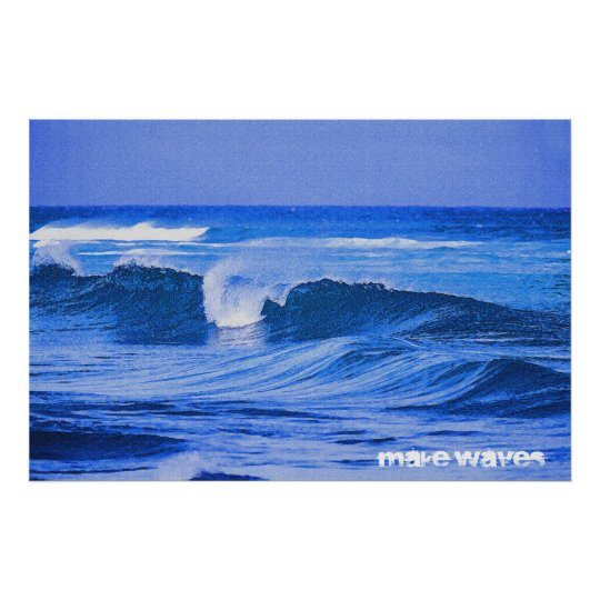 Make Waves High Tide 36 x 24 Poster