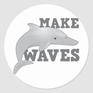 MAKE WAVES with dolphin Classic Round Sticker