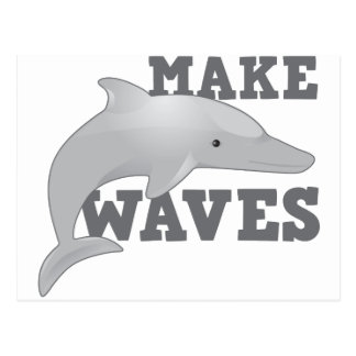MAKE WAVES with dolphin Postcard