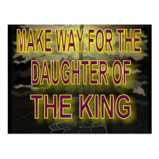 Make Way For The Daughter Of The King Postcard