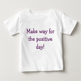 """""""Make way for the positive day!"""" Kid's t-shirt"""