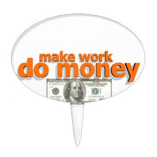 Make work do money cake topper