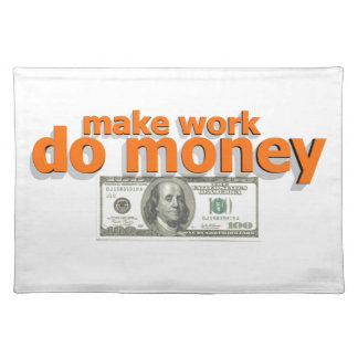 Make work do money cloth placemat