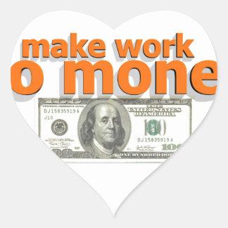 Make work do money heart sticker