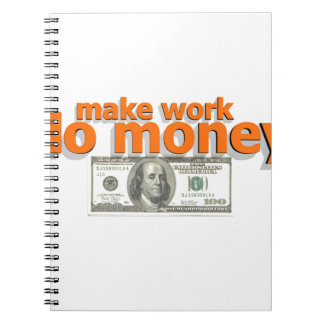 Make work do money notebook