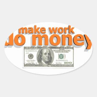 Make work do money oval sticker