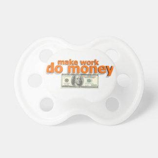 Make work do money pacifier