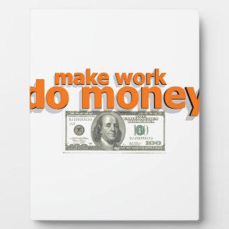 Make work do money plaque