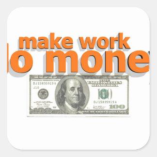 Make work do money square sticker