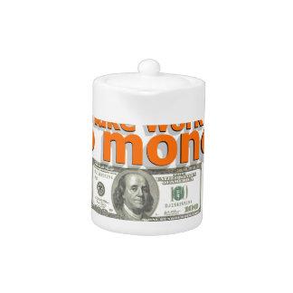 Make work do money teapot