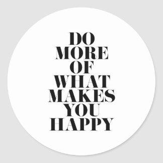 Make You Happy Minimal Motivational Quote Classic Round Sticker