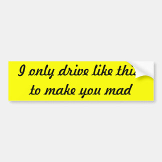 make you mad car bumper sticker
