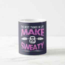 MAKE YOU SWEATY COFFEE MUG
