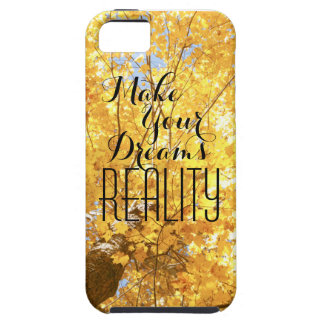 Make Your Dreams REALITY phone case