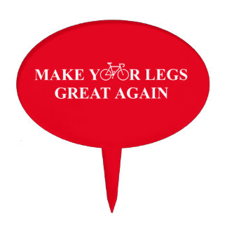 Make Your Legs Great Again Cake Topper