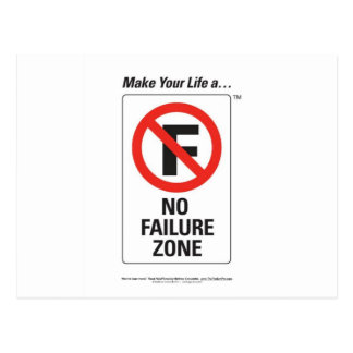 Make Your Life A - No FAILURE Zone.jpg Post Cards