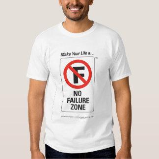 """Make Your Life A """"No Failure Zone"""" t-shirt"""