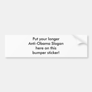 Make your own Anti-Obama bumper sticker! Long Bumper Sticker