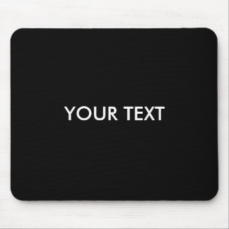 MAKE YOUR OWN BLACK - text Mouse Pad