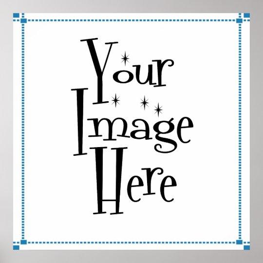make your own custom posters  u0026 prints