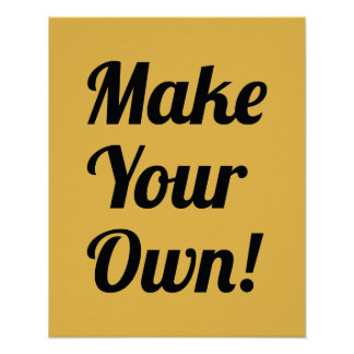 Make Your Own Custom Printed Posters