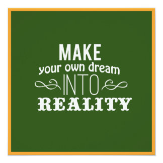 Make your own dream into reality Square Card
