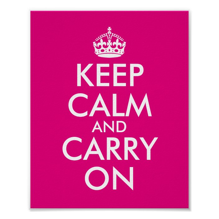 Make Your Own Hot Pink Keep Calm And