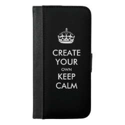 iPhone 6/6s Plus Wallet Case with Keep Calm and Create Your Own design