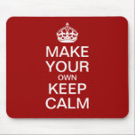 """Make Your Own Keep Calm and Carry On Mousepad<br><div class=""""desc"""">Make your own Keep Calm and Carry On mousepad for your home or office using our easy to customize template. Although shown in red you can edit the background to any color you like. All text can be changed,  re-sized,  moved or deleted. Let your creativity flow!</div>"""